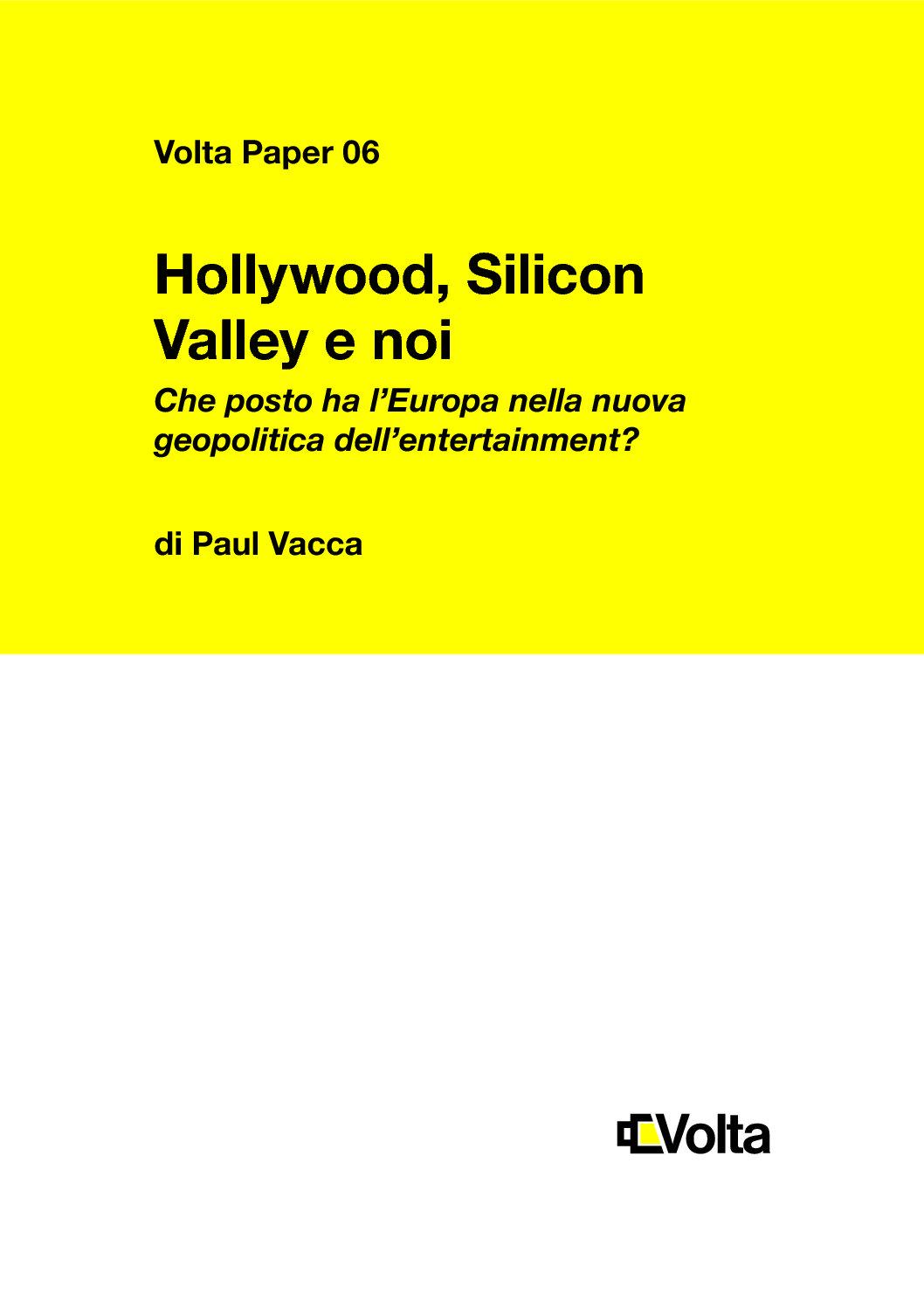 Hollywood, Silicon Valley e noi